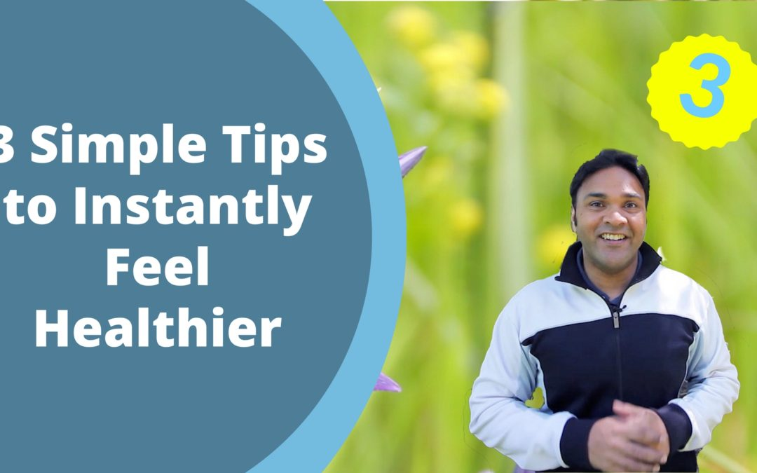 3 Simple Tips to Feel Healthier