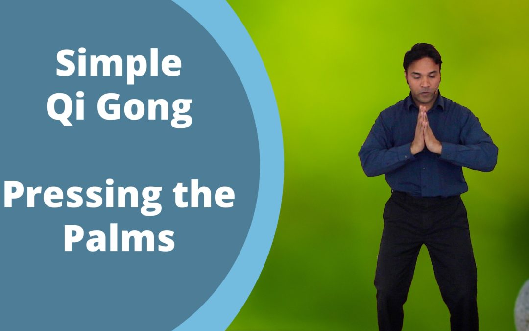 Simple Qi Gong – Pressing the Palms
