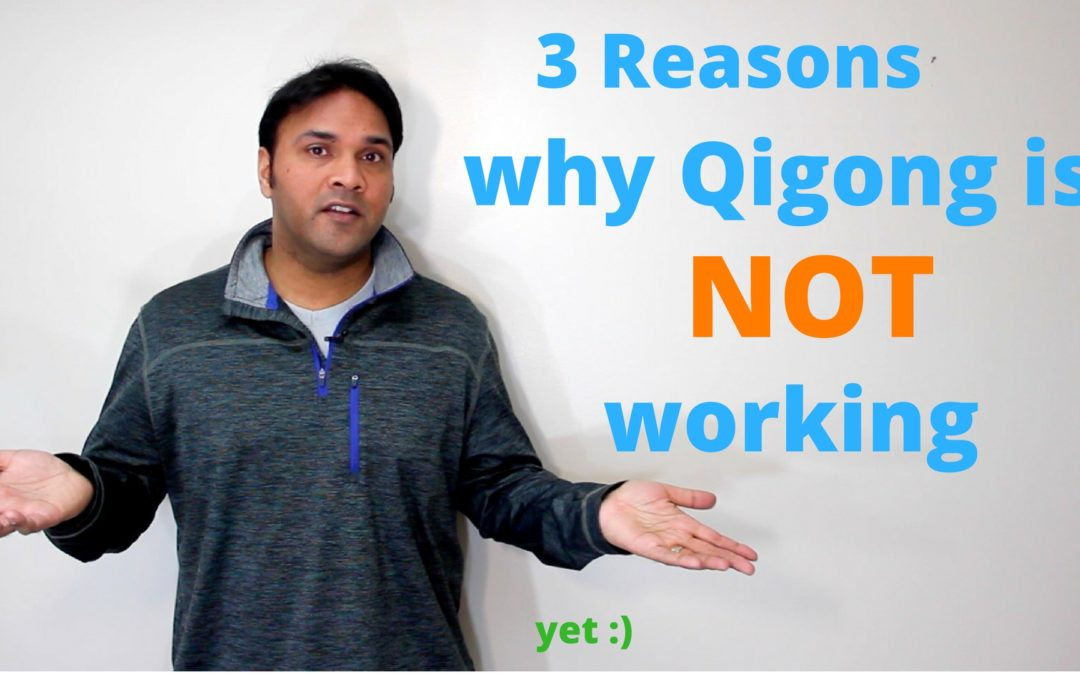 Why Qigong isn't Working – Yet