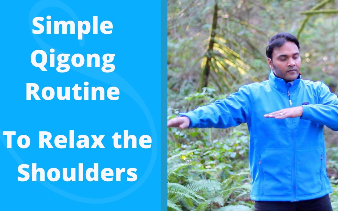 Simple Qigong Routine to Relax the Shoulders