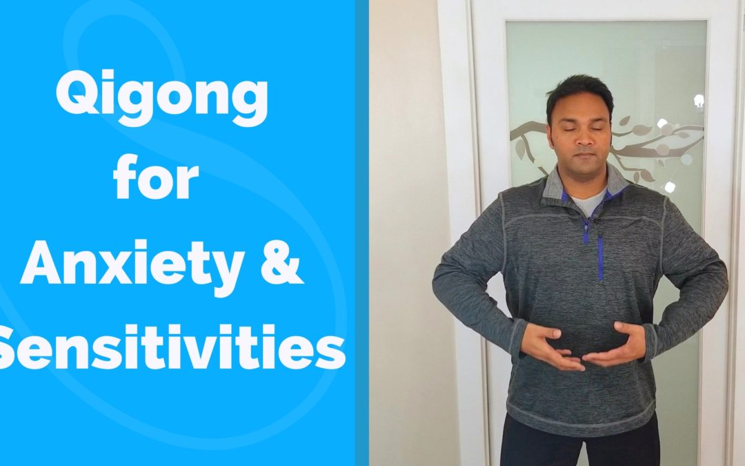 Qigong for Anxiety and Sensitivities
