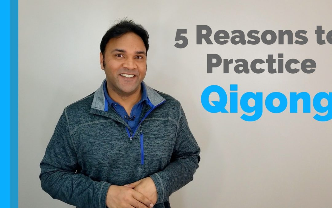 5 Reasons to Practice Qi Gong