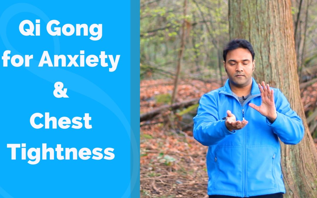 Qi Gong for Anxiety and Chest Tightness