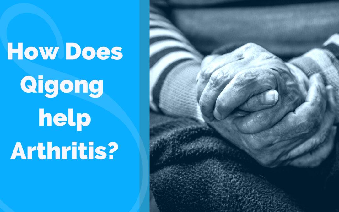 How Does Qigong Help Arthritis?