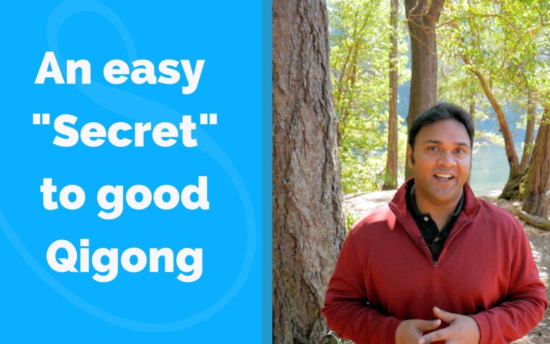 "A ""Secret"" to Benefit your Qigong Practice"