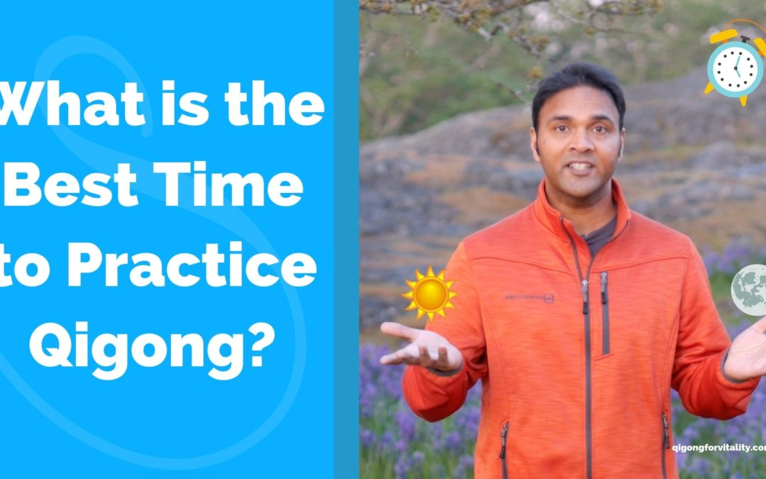 What is the Best Time to Practice Qigong?