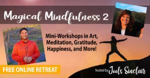 Magical Mindfulness Retreat