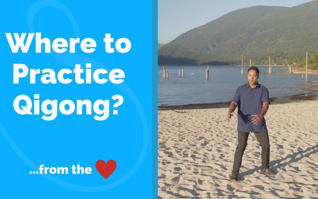 Where to Practice Qigong