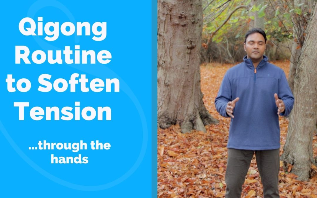 Qigong Routine To Soften Tension in the Body