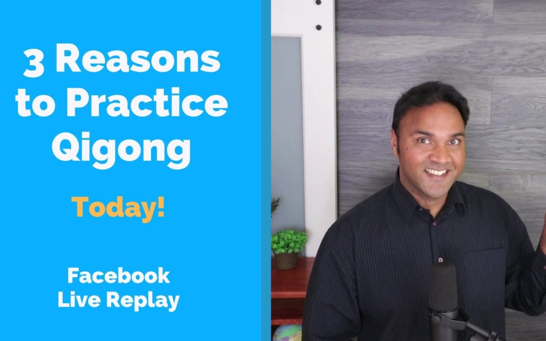 3 Reasons to Practice Qigong – Today