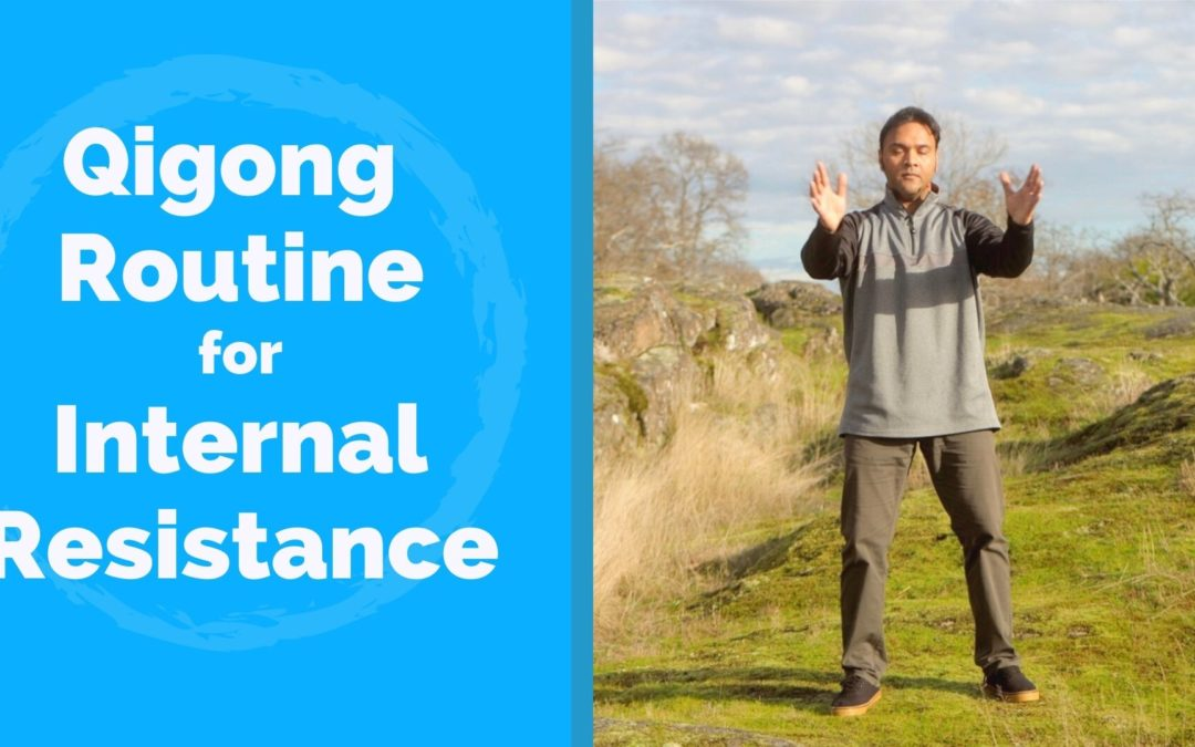 Qigong Practice for Internal Resistance